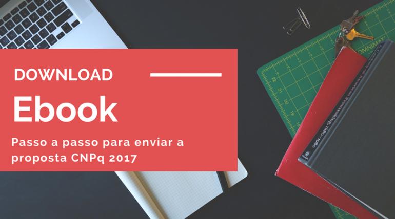 Imagem da Landing Page para Download do E-book com o passo a passo para enviar a proposta ao CNPq 2017